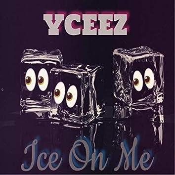 Ice on Me