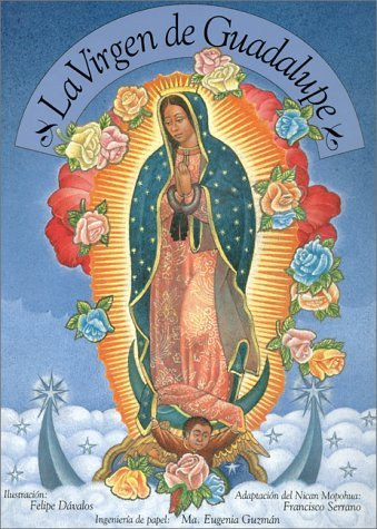 La Virgen de Guadalupe: Our Lady of Guadalupe, Spanish-Language Edition (Spanish Edition) by Francisco Serrano (1998-07-01)