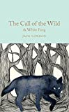 The Call of the wild & White fang: Jack London (Macmillan Collector's Library)