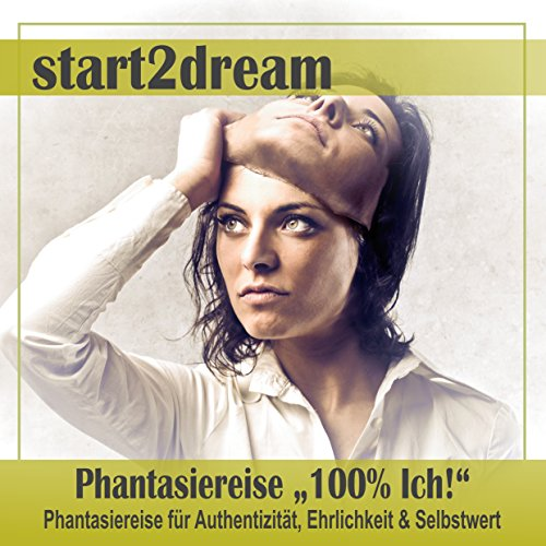"Phantasiereise ""100% Ich!"" audiobook cover art"