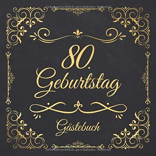 80. Geburtstag Gästebuch: Edel Vintage Gästebuch Zum Eintragen und Ausfüllen für Glückwünsche...
