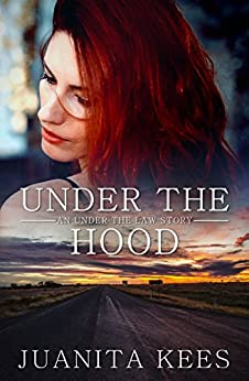 [Juanita Kees]のUnder The Hood (Under The Law Book 2) (English Edition)