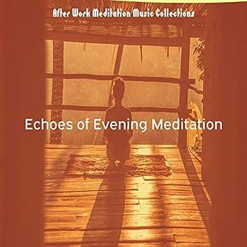 Echoes of Evening Meditation
