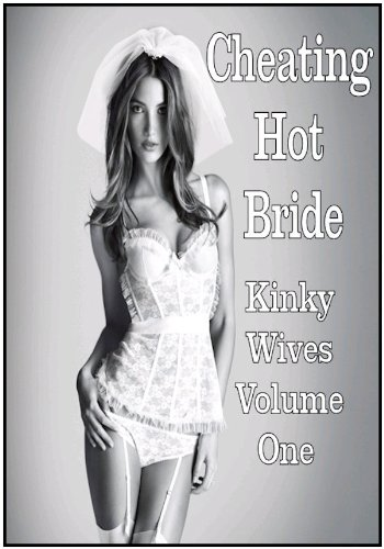 Cheating Hot Bride: Kinky Wives Volume One (English Edition)