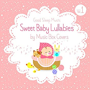 Sweet Baby Lullabies: Disney/Studio Ghibli and Children Songs - Good Sleep Music for Babies by Music Box Covers, Vol. 1