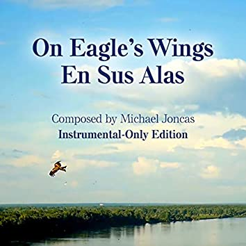 On Eagle's Wings/En Sus Alas (Instrumental Version)