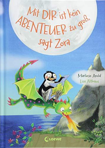 Mit dir ist kein Abenteuer zu groß, sagt Zora (Pinguin und Drache, Band 2)