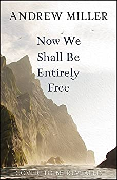 Now We Shall Be Entirely Free 1444784668 Book Cover