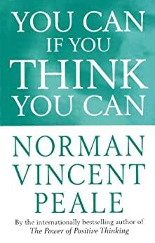 You Can If You Think You Can (Personal Development) by [Norman Vincent Peale]