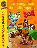 Scooby-Doo y la venganza del alienígena: 30 (Misterios a 4 patas)
