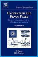 Underneath the Bragg Peaks: Structural Analysis of Complex Materials (Volume 16) (Pergamon Materials Series, Volume 16)