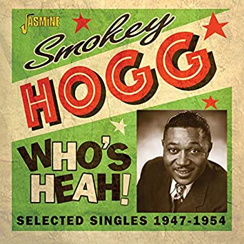 Who's Heah! Selected Singles (1947-1954)