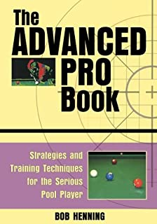 The Advanced Pro Book: Strategies and Training Techniques for the Serious Pool Player