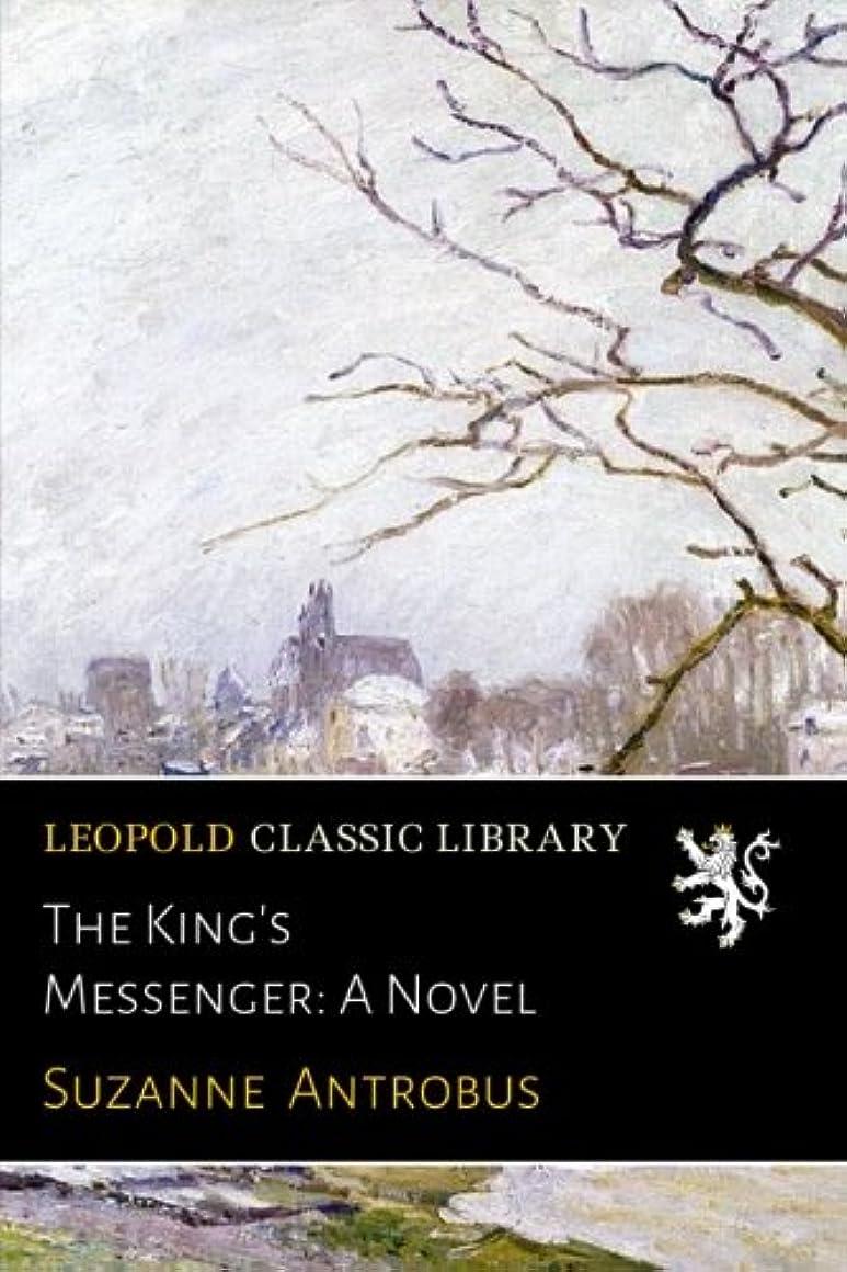 恥動脈エレメンタルThe King's Messenger: A Novel
