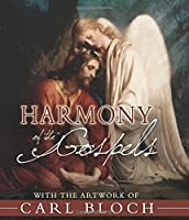 Harmony of the Gospels With the Artwork of Carl Bloch
