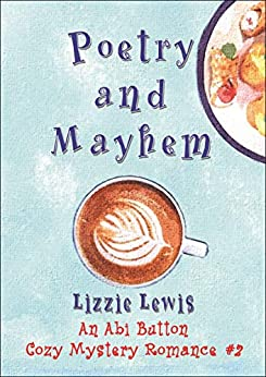 Poetry and Mayhem: An Abi Button Cozy Mystery Romance by [Lizzie Lewis]