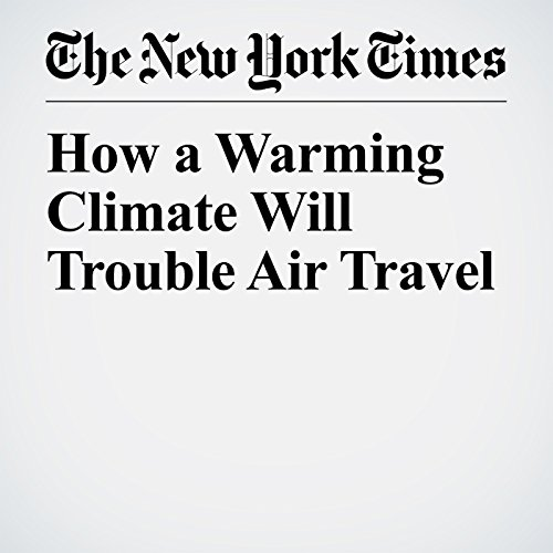 How a Warming Climate Will Trouble Air Travel copertina