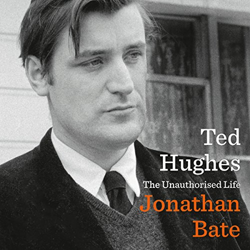 Ted Hughes: The Unauthorised Life audiobook cover art