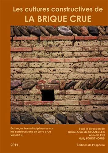 Les cultures constructives de la brique de terre crue - Echanges transdiciplinaires sur les constructions en terre crue - 3