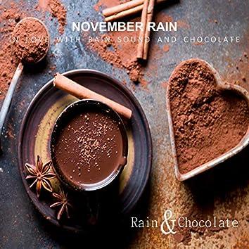 November Rain - in Love With Rain Sound and Chocolate