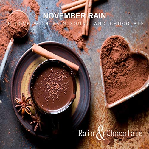 Rain & Chocolate