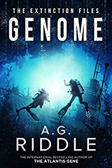 Genome (The Extinction Files Book 2) by [A.G. Riddle]