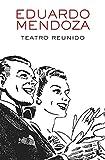 Teatro reunido (Biblioteca Eduardo Mendoza)