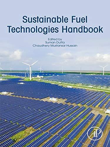 Sustainable Fuel Technologies Handbook
