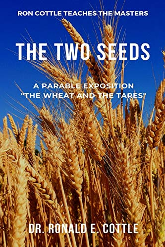 The Two Seeds: A Parable Exposition (Ron Cottle Teaches The Masters)