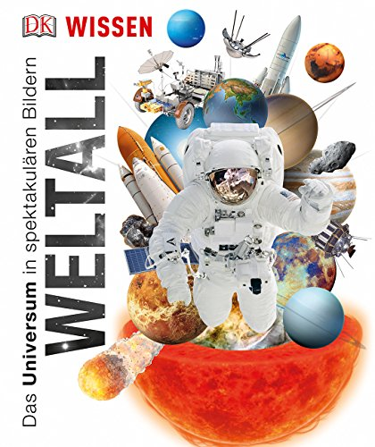 Wissen. Weltall: Das Universum in spektakulären Bildern
