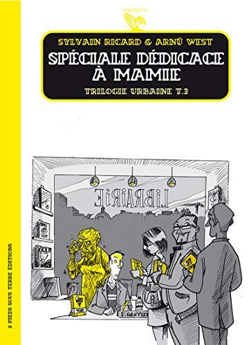 Trilogie Urbaine - tome 3 Spéciale dédicace à mamie (03)