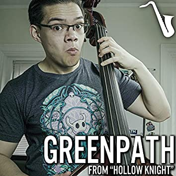 """Greenpath (From"""" Hollow Knight"""")"""