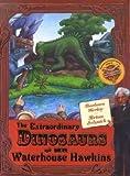 Extraordinary Dinosaurs of Mr Waterhouse Hawkins