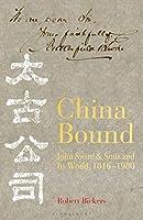 China Bound: John Swire & Sons and Its World, 1816-1980