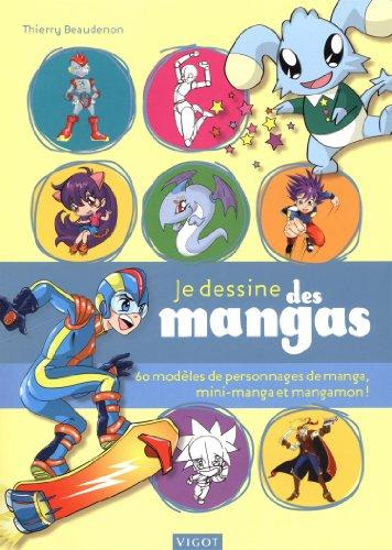 Je dessine des mangas : 60 modèles de personnages de manga, mini-manga et mangamon !
