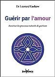 Guérir par l'amour (MANUELS) - Format Kindle - 9782889053636 - 15,99 €
