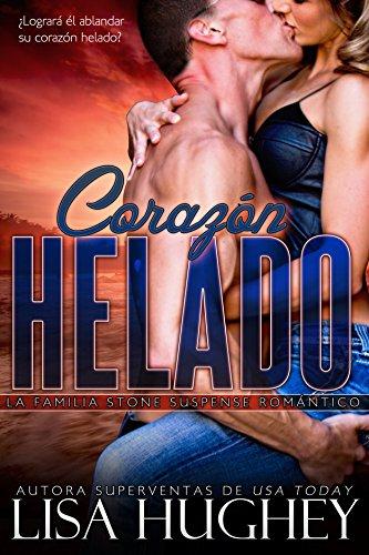 Corazón helado: (Stone Cold Heart #1 Jess) (Spanish Edition) (La familia Stone Suspense romántico)