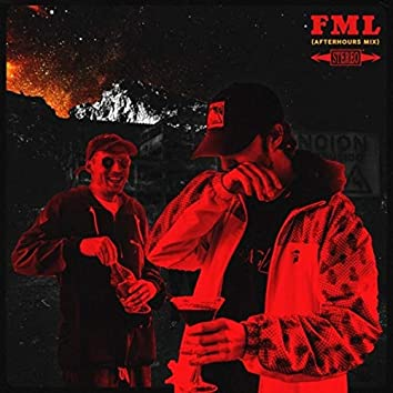 FML (AFTER HOURS MIX)