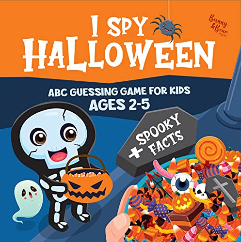 I Spy Halloween + Facts - Guessing Game Picture Book for Kids Ages 2-5: Alphabet Activities For Toddlers, Preschoolers and Kindergarteners!