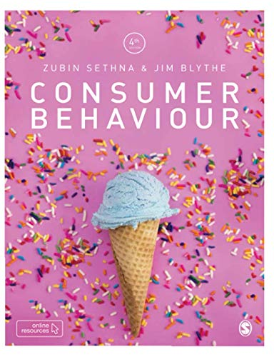 Compare Textbook Prices for Consumer Behaviour 4 Edition ISBN 9781526450012 by Sethna, Zubin,Blythe, Jim