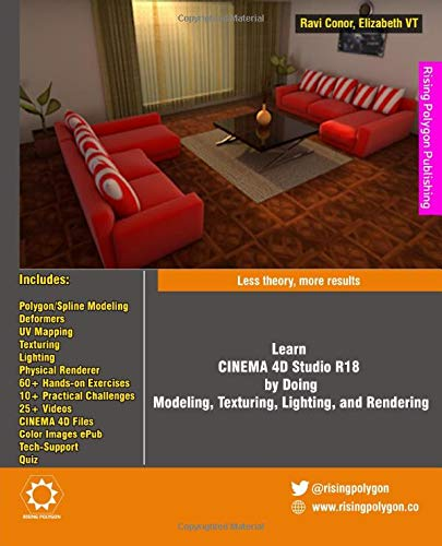 Learn CINEMA 4D Studio R18 by Doing: Modeling, Texturing, Lighting, and Rendering: Less theory, more results