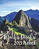 Machu Picchu 2021 Planner: Weekly & Monthly Agenda | 8 x 10 Size January 2021 - December 2021 | First Light To Hit The Sacred City Ancient Inca Peru ... Organizer And Calendar, Pretty and Simple