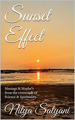 Sunset Effect: Musings & Maybe's from the crossroads of Science & Spirituality.