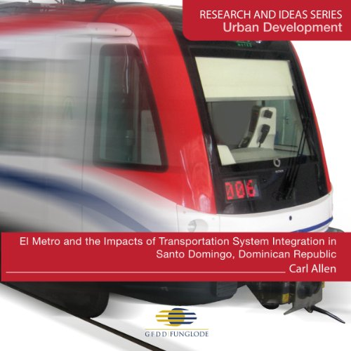 El Metro and the Impacts of Transportation System Integration in Santo Domingo, Dominican Republic Audiobook By Carl Allen cover art