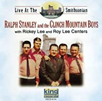 Live at the Smithsonian by RALPH & THE CLINCH MOUNTAIN STANLEY (2002-04-16)