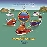 Triton, the tug and his friends the boats: We made it on time! (English Edition)