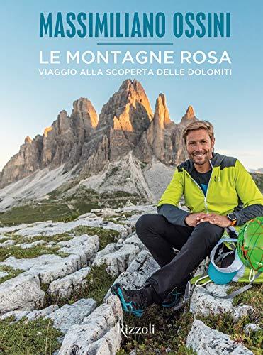 Le montagne rosa. Viaggio alla scoperta delle Dolomiti. Ediz. illustrata