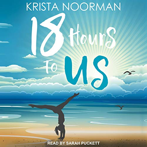 18 Hours to Us                   By:                                                                                                                                 Krista Noorman                               Narrated by:                                                                                                                                 Sarah Puckett                      Length: 6 hrs and 30 mins     Not rated yet     Overall 0.0
