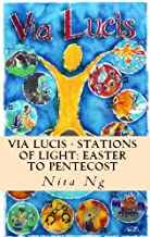 Via Lucis - Stations of Light: Easter to Pentecost