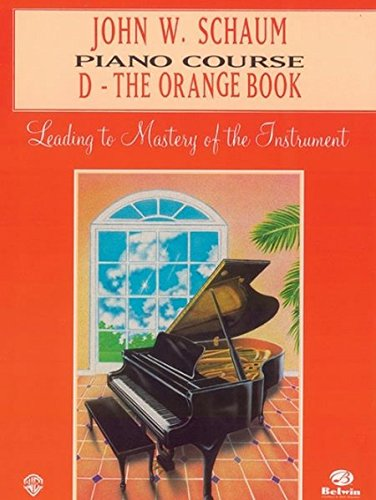John W. Schaum Piano Course, D: The Orange Book: Leading to Mastery of the Instrument